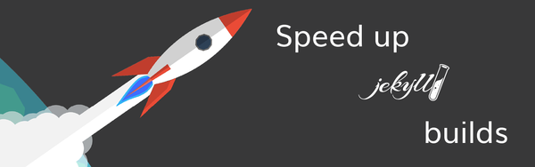 Speed up your Jekyll builds | CloudCannon