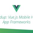 Roundup: Vue.js Mobile Hybrid App Frameworks