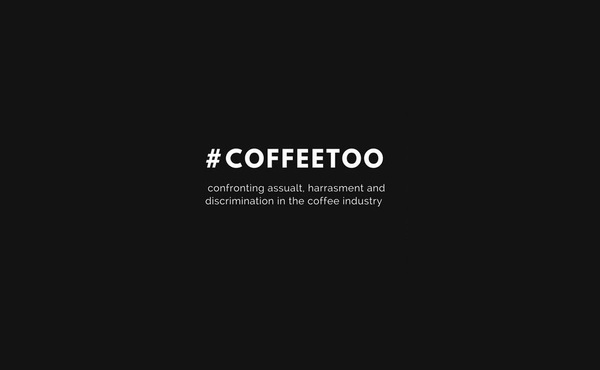 #CoffeeToo: Speaking Out Against Sexual Harassment In The Coffee Industry