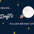 Peek Inside Drift's Killer Brand Strategy: How to build a B2B SaaS brand that will stand the test of time