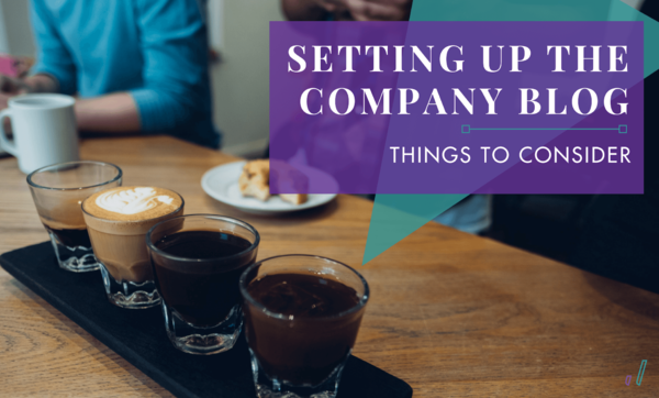 Things to Consider Before Setting Up a Company Blog