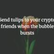 Send Crypto People Tulips