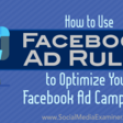 How to Use Facebook Ad Rules to Optimize Your Ad Campaigns : Social Media Examiner