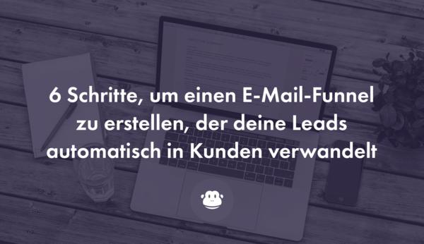 6 Schritte, um einen E-Mail-Funnel zu erstellen - Chimpify