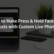 How to Make Press and Hold Facebook Posts (Interactive Photos!)