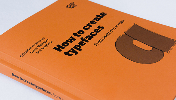 How To Create Typefaces is now available in English!