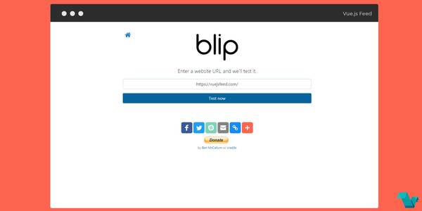 Test websites for speed, mobile-friendliness, security and the HTML5 doctype, using Blip powered by Vue.js
