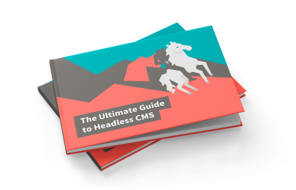 The Ultimate Guide to Headless CMS | Kentico Cloud