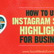 How to Use Instagram Story Highlights for Business