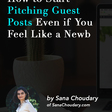 How to Start Pitching Guest Posts Even if You Feel Like a Newb