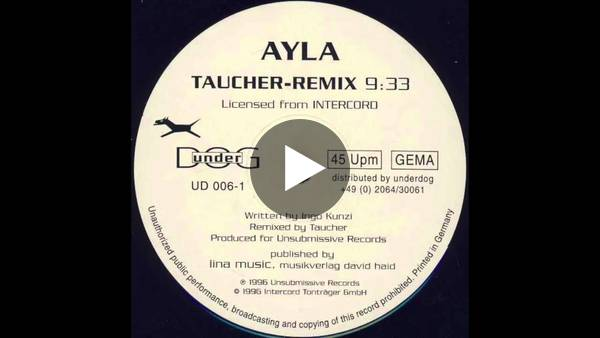 Ayla - Ayla (Taucher Remix) (1996) - YouTube