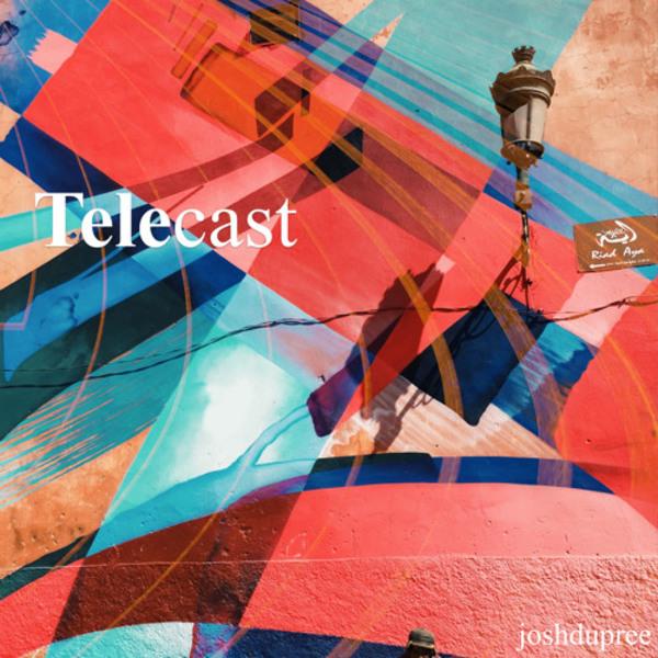 Telecast - #002 by Josh Dupree