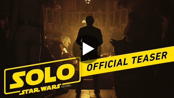 Solo: A Star Wars Story Official Teaser - YouTube