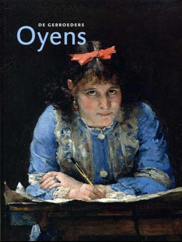 Boekomslag: Gebroeders Oyens; David en Pieter Oyens een Nederlandse schilderstweeling in Brussel. Den Haag, 2007