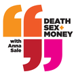 Anne-otations: Opportunity Costs  Death, Sex, and Money Podcast