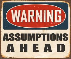 Assumptions Can Fool You!