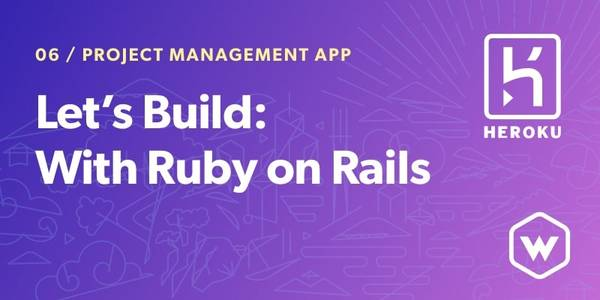 Let's Build: With Ruby on Rails - Deploying an App to Heroku