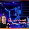 MONTER SON PC GAMING WATERCOOLING EN 30 MINUTES !