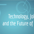 Technology, Jobs and the Future of Work