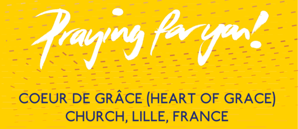 PRAY FOR OUR PIONEERS IN LILLE