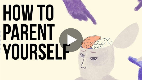How to Parent Yourself - YouTube