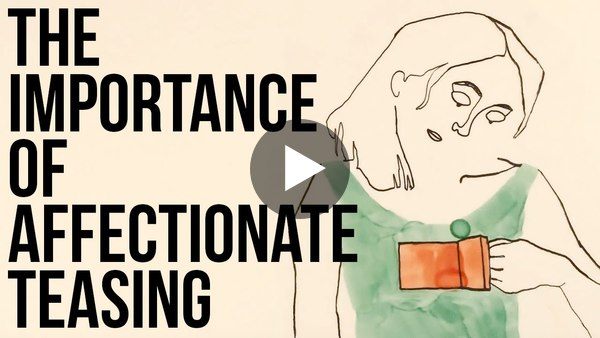 The Importance Of Affectionate Teasing - YouTube