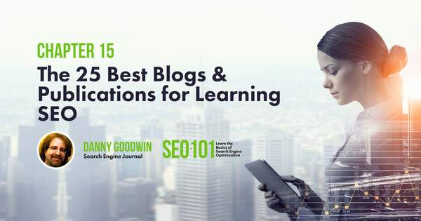 The 25 Best Blogs & Publications to Learn SEO in 2017