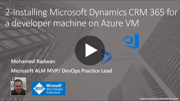 2-Installing Microsoft Dynamics CRM 365 for a developer machine on Azure VM - YouTube