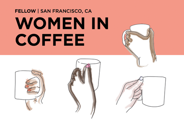 San Francisco: Women In Coffee Is This Saturday At Fellow