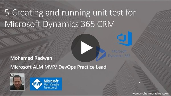 5 Creating and running unit test for Microsoft Dynamics 365 CRM - YouTube
