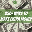 250+ Proven Ways to Make Extra Money in 2018: The Ultimate Guide