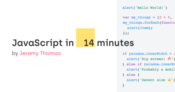 JavaScript in 14 minutes by Jeremy Thomas