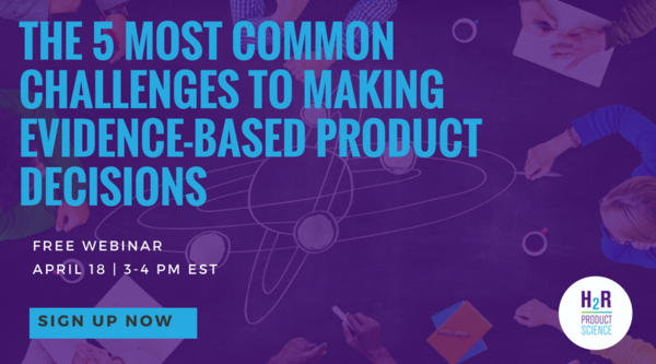 Live Webinar: The 5 most common challenges to making evidence-based product decisions