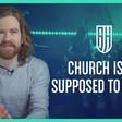Church Isn't Supposed to be Fun