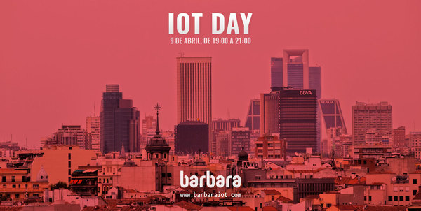 IoT Day @ Barbara - April 9th 19:00