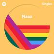 Naaz - Spotify Singles