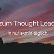 Wie du zum Thought Leader in deinem Fachgebiet wirst - in nur 15min täglich — Tomas Herzberger