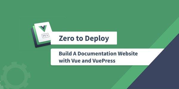 Zero to Deploy: Build A Documentation System with Vue and VuePress ― Scotch