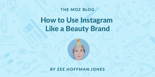 How to Use Instagram Like a Beauty Brand