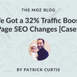 How We Got a 32% Organic Traffic Boost from 4 On-Page SEO Changes