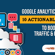 10 Google Analytics Tips That'll Boost Your Traffic and Ranking