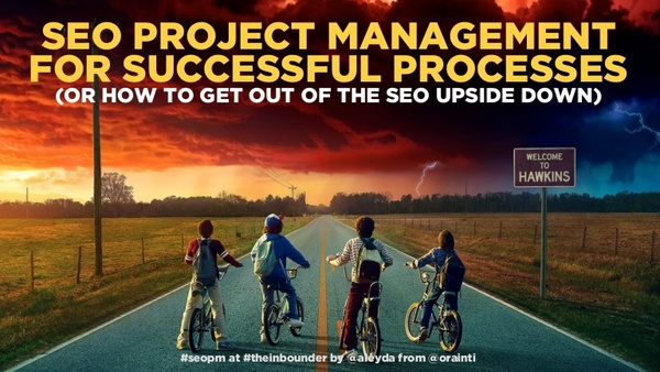 SEO Project Management for Successful Processes #TheInbounder