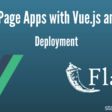 Single Page Apps with Vue.js and Flask: Deployment