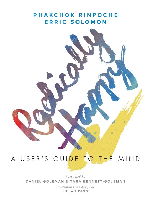 Radically Happy: A User's Guide to the Mind Book Release - Samye Institute