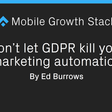 Don't let GDPR kill your marketing automation – The Mobile Growth Stack