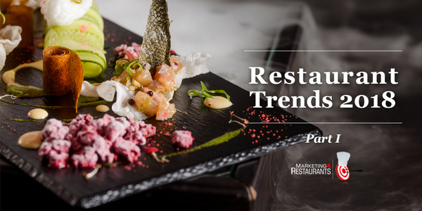 66 - Restaurant Trends for 2018 - Marketing 4 Restaurants