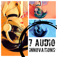 7 Innovations in Audio Storytelling