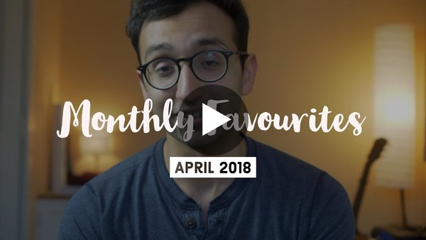 April 2018 Favourites - Ali Abdaal, Cambridge medical student - YouTube
