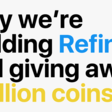 Why we're building Refind and giving away 1 billion coins