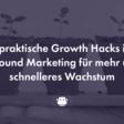 6 praktische Growth Hacks für mehr und schnelleres Wachstum - Chimpify